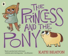 The Princess and the Pony by Kate Beaton (2015-08-06) - Kate Beaton;