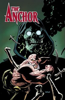 The Anchor, Volume 2: Black Lips - Phil Hester, Brian Churilla