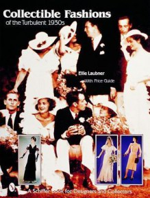 Collectible Fashions of the Turbulent 1930s - Ellie Laubner