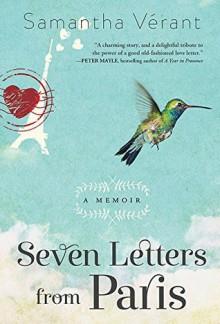 Seven Letters from Paris: A Memoir - Samantha Verant