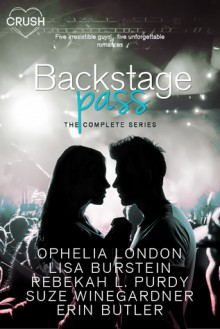 Backstage Pass: The Complete Series - Ophelia London,Lisa Burstein,Rebekah L. Purdy,Suze Winegardner,Erin Butler