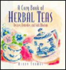 A Cozy Book of Herbal Teas: Recipes, Remedies, and Folk Wisdom - Mindy Toomay