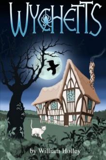 Wychetts - William H. Holley