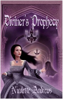 Diviner's Prophecy - Nicolette Andrews