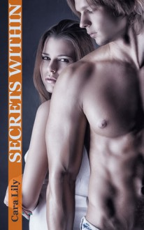 Secrets Within - Cara Lily