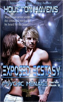 Exposed Ecstasy - Houston Havens