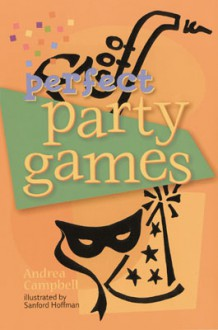 Perfect Party Games - Andrea Campbell, Sandy Hoffman