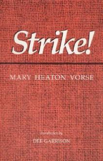 Strike! - Mary Heaton Vorse, Dee Garrison