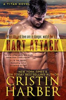 Hart Attack (Titan Book 7) - Cristin Harber