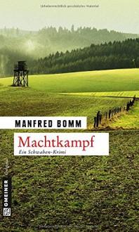 Machtkampf: Der 14. Fall für August Häberle (Kriminalromane im GMEINER-Verlag) - Manfred Bomm