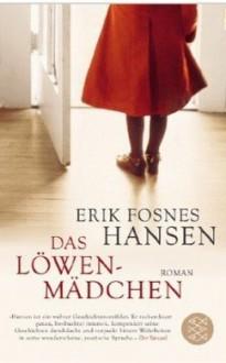 Das Löwenmädchen - Erik Fosnes Hansen, Hinrich Schmidt-Henkel