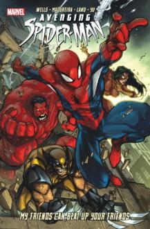 Avenging Spider-Man: My Friends Can Beat Up Your Friends - Leinil Francis Yu,Joe Madureira,Zeb Wells,Greg Land
