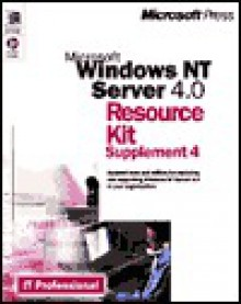 Windows Nt Server 4.0 Resource Kit Supplement 4: Updated Tools and Utilities for Deploying and Supporting Windows Nt 4.0 in Your Organization (It-Resource Kit) - Microsoft Press, Microsoft Press