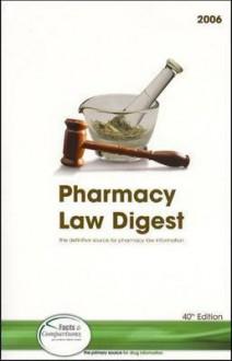 Pharmacy Law Digest - Joseph L Fink, Jesse C. Vivian, Kim Keller Reid