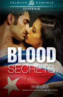 Blood Secrets - Shay Lacy