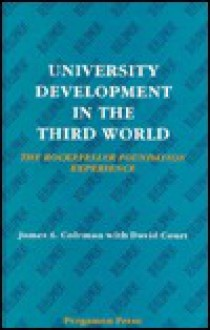 University Development in the Third World: The Rockefeller Foundation Experience - James S. Coleman, David Court