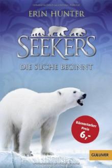 Seekers - Die Suche beginnt: Band 1 (Gulliver) - Erin Hunter, Karsten Singelmann