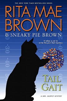Tail Gait: A Mrs. Murphy Mystery - Rita Mae Brown