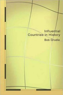 Influential Countries in History - Robert Grundle