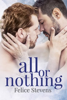 All or Nothing - Felice Stevens