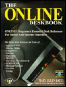 The Online Deskbook: Online Magazine's Essential Desk Reference for Online and Internet Searchers - Mary Ellen Bates