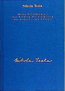 Meine Erfindungen, Das Problem der Steigerung der menschlichen Energie - Nikola Tesla,Ulrich Heerd