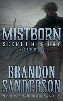 Mistborn: Secret History - Brandon Sanderson
