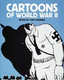 Cartoons of World War II - Tony Husband