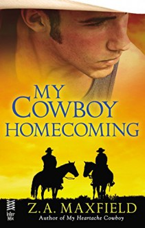 My Cowboy Homecoming - Z.A. Maxfield