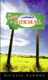 The Last Exit to Normal - Michael Harmon