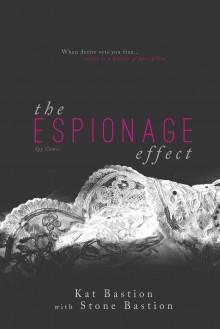 The Espionage Effect - Kat Bastion,Stone Bastion