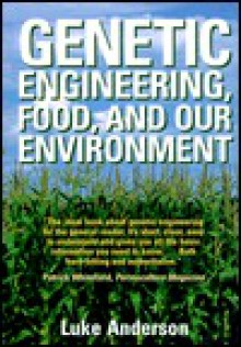 Genetic Engineering, Food and Our Environment - Luke Anderson