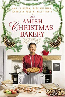 An Amish Christmas Bakery (4 Stories) - Amy Clipston, Kelly Irvin, Beth Wiseman, Kathleen Fuller