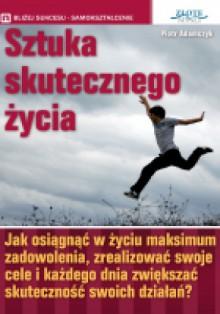 Sztuka skutecznego życia - Piotr Adamczyk