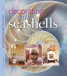 Decorating with Seashells - Anita Louise Crane