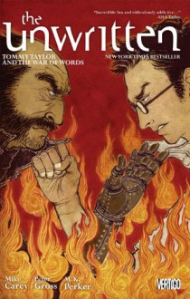 The Unwritten Vol. 6: Tommy Taylor and the War of Words - Mike Carey