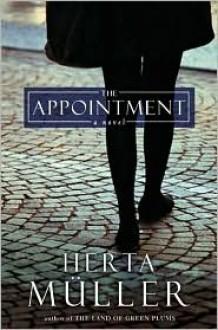 The Appointment - Herta Muller, Michael Hulse (Translator), Philip Boehm (Translator)