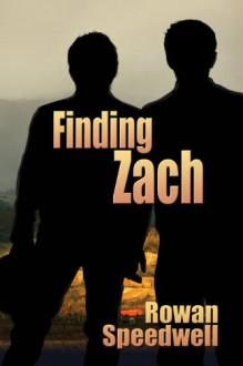 Finding Zach - Rowan Speedwell