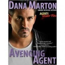 Avenging Agent (Agents Under Fire #2) - Dana Marton