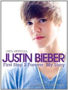 First Step 2 Forever - Justin Bieber