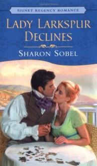 Lady Larkspur Declines - Sharon Sobel