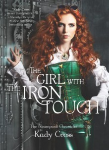 The Girl with the Iron Touch - Kathryn Smith