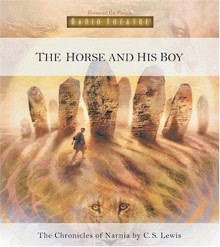 The Horse & His Boy : Radio Theatre - C.S. Lewis