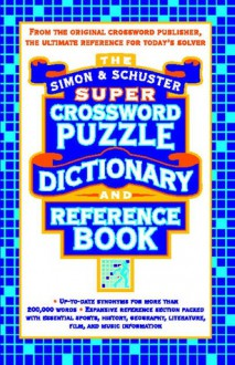 Simon & Schuster Super Crossword Puzzle Dictionary And Reference Book - Lark Productions LLC