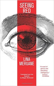 Seeing Red - Lina Meruane