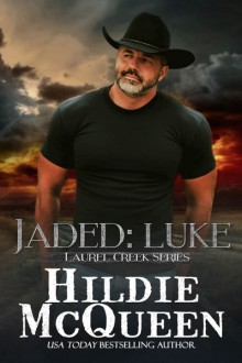 Jaded: Luke: Laurel Creek Series (Volume 1) - Hildie McQueen