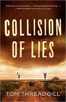 Collision of Lies - Threadgill, Tom
