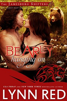 Bearly Hanging On (Alpha Werebear Shifter Paranormal Romance) (The Jamesburg Shifters Book 6) - Lynn Red