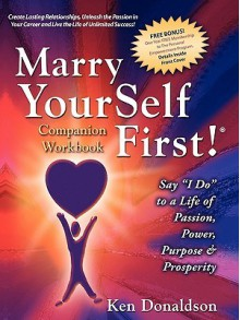 Marry Yourself First Companion Workbook - Ken Donaldson