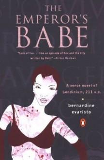 By Bernardine Evaristo The Emperor's Babe - Bernardine Evaristo